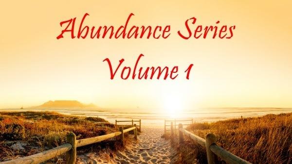 Abundance Series Volume I