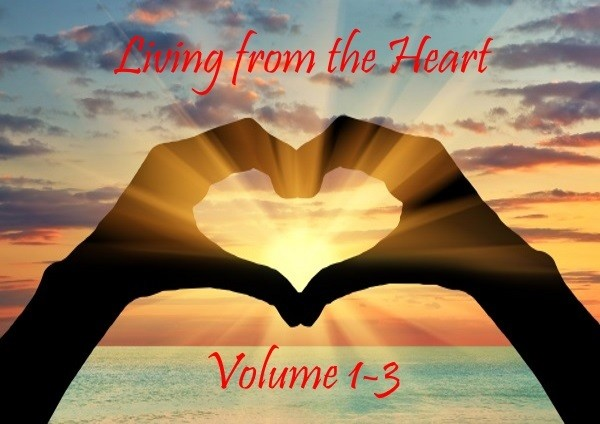 Living from the Heart Series Volume 1-3